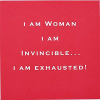 Susan O'Hanlon card - I am a woman I am invicible.. I am exhausted - Sartorial Boutique and Gifts