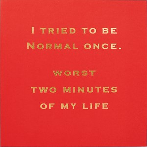 Susan O'Hanlon card - I tried to be normal once worst two minutes of my life - Sartorial Boutique and Gifts