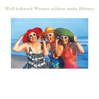Susan O'Hanlon card - well behaved women... - Sartorial Boutique and Gifts