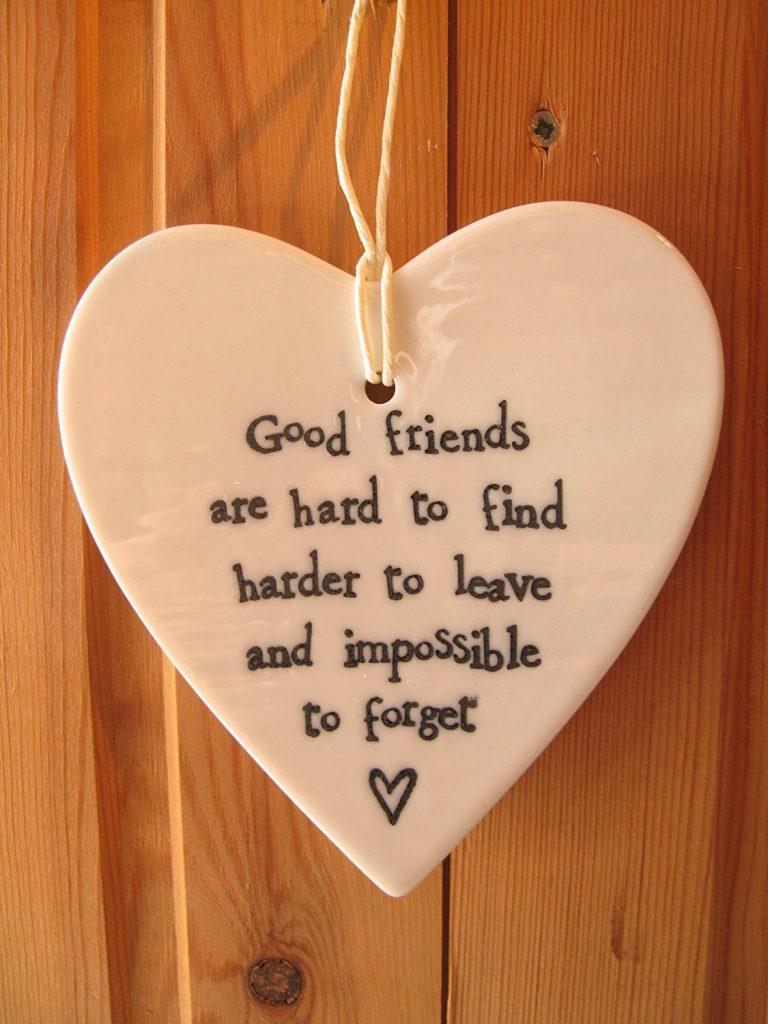Porcelain heart - good friends are hard to find harder to leave and impossible to forget