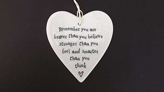 remember you are braver than you believe stronger than you feel and smarter than you think - porcelain heart