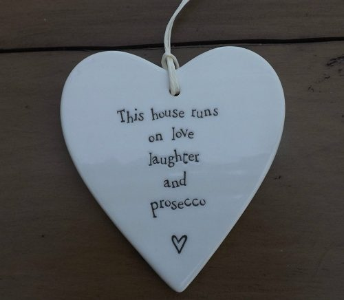 Porcelain heart - this house runs on love laughter and prosecco - Sartorial Boutique and Gifts
