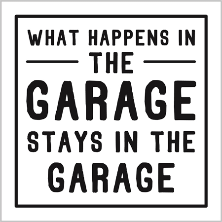 What happens in the garage stays in the garage card - Sartorial Boutique and Gifts