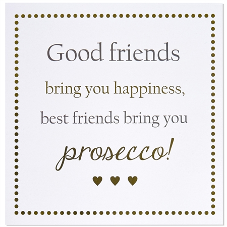 Good friends bring you Prosecco card - sartorial Boutique and Gifts