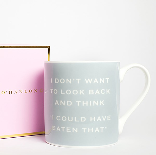 I don't want to look back and think I could've eaten that mug - Sartorial Boutique and Gifts