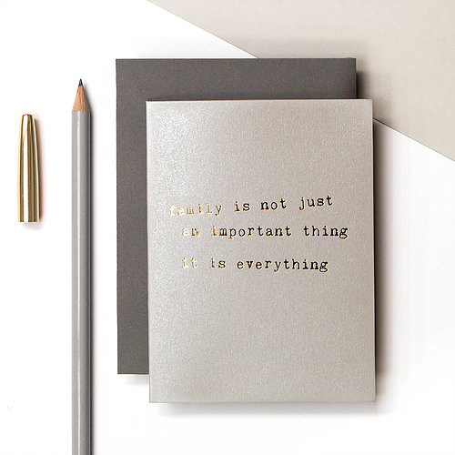 "Metallic gold foil text ""Family is not just an important thing, it is everything"" card - Coulson Macleod - Sartorial Boutique and Gifts"